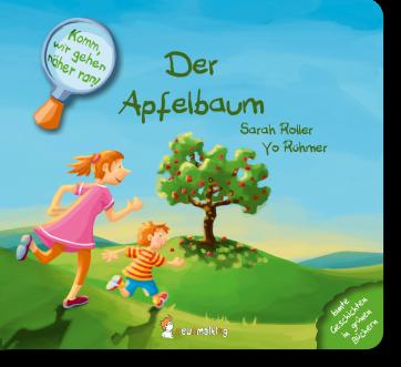 Cover: Komm, wir gehen näher ran! Der Apfelbaum