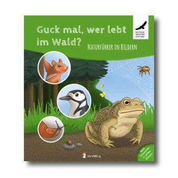 """Produktbild vom Buch """"Guck mal, wer lebt im Wald – Naturführer in Bildern"""". Man sieht eine Kröte und die Köpfe von Eichhörnchen, Specht und Nacktschnecke"""