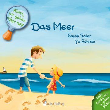 Cover: Komm, wir gehen näher ran! Das Meer