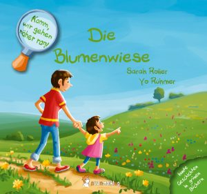 Cover: Komm, wir gehen näher ran! Die Blumenwiese