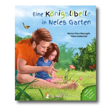"""Produktbild vom Buch """"Eine Königslibelle in Neles Garten"""". Man sieht eine Vater mit seiner Tochter im Garten sitzend. Sie schauen fasziniert auf einen Blütentstil, auf dem eine Libelle sitzt."""