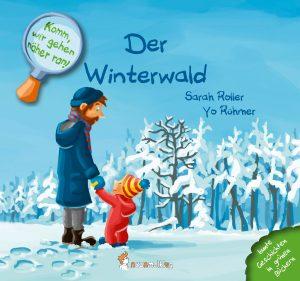 Cover: Komm, wir gehen näher ran! Der Winterwald