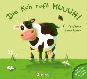"""Coverbild von """"Die Kuh ruft MUUUH!"""". Man sieht eine Kuh"""