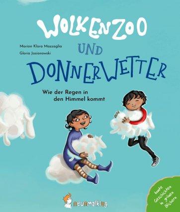 """Coverbild vom Buch """"Wolkenzoo & Donnerwetter. Wie der Regen in den Himmel kommt."""" Man sieht zwei Kinder mit Schäfchenwolken in den Armen."""