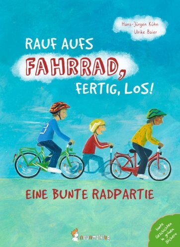 """Coverbild von """"Rauf aufs Fahrrad, fertig, los! Eine bunte Radpartie."""" Es sind zwei Kinder auf Fahrrädern und ein Kind auf einem Laufrad zu sehen."""