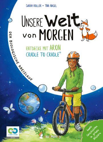 """Coverbild Aron von """"Unsere Welt von morgen – Entdecke mit Aron Cradle to Cradle"""". Man sieht einen Jungen auf einem Fahrrad. Im Hintergrund ist die Erde zu sehen."""
